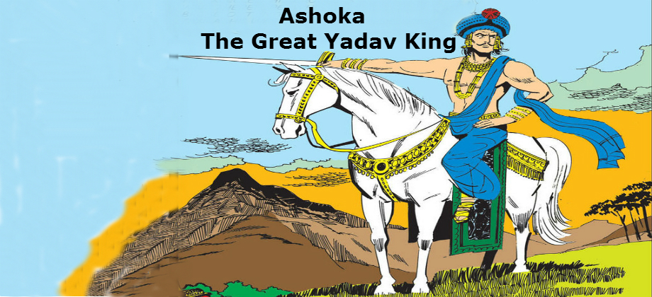 Ashoka Great Yadav